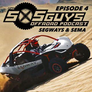 Episode 4: Segway Villain & SEMA