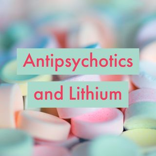 Episode 2 - Antipsychotics and Lithium