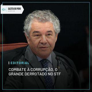 Editorial: Combate à corrupção, o grande derrotado no STF
