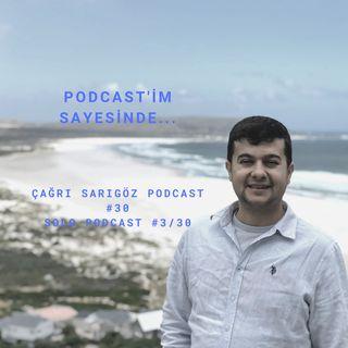#30 Podcastim sayesinde... - Solo Podcast #3/30
