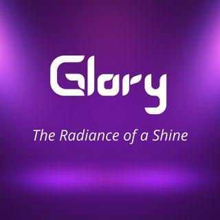 Glory: The Radiance of a Shine