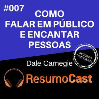 T2#007 Como falar em público e encantar pessoas | Dale Carnegie