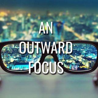 An Outward Focus - Morning Manna #3174