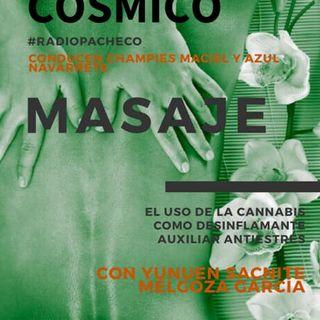 """""""Masaje y el uso de la cannabis"""" COSMICO Prog 18 😃🍁🌱⚡️"""