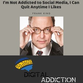 I'm Not Addicted to Social Media, I Can Quit Anytime I Likes