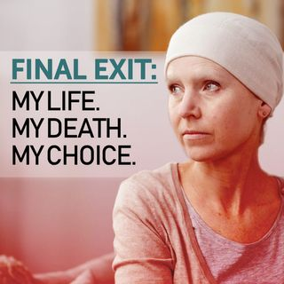 Final Exit: My Life, My Death, My Choice