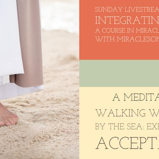 Healing Meditation A Walk with Jesus By the Sea: Experiencing Acceptance