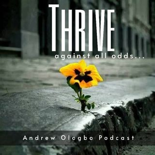 """THRIVE...Against All Odds"""