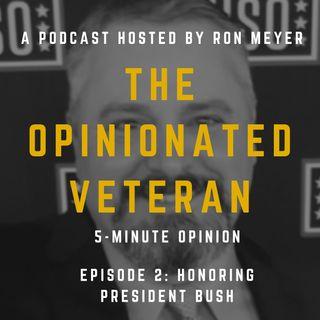 Honoring Pres George HW Bush EP2 OpVet