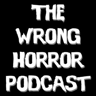 The Wrong Horror