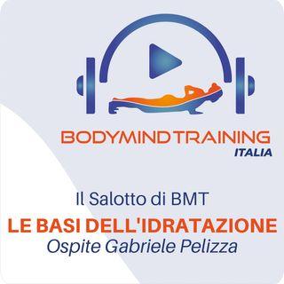 Il Salotto di BMT | Le Basi dell'Idratazione | Ospite Gabriele Pelizza