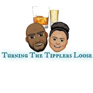 Turning The Tipplers Loose 5/20/19