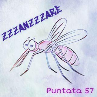 Puntata 57 - zzzanzzzare