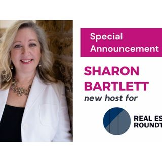 Sharon Bartlett Is Our New Host for Real Estate Round Table!