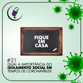 TP#21 - Qual é a Importância do Isolamento Social em Tempos de Coronavírus?