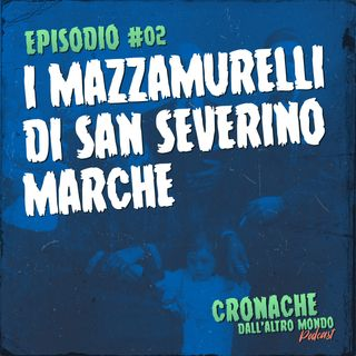 I mazzamurelli di San Severino Marche