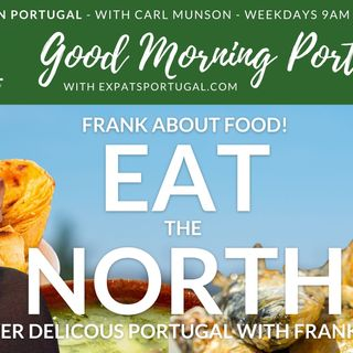Northern Portuguese Food | Good Morning Portugal! | Frank about Food