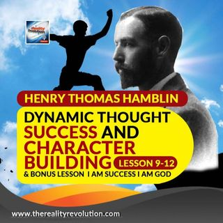 Henry Thomas Hamblin Dynamic Thought Success And Character Building Lessons 9 - 12 & Bonus Lesson