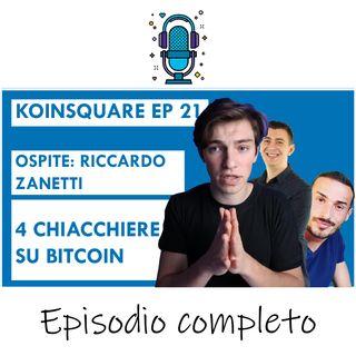 Bitcoin & Crypto 4 chiacchiere con Riccardo Zanetti - EP 21 SEASON 2020