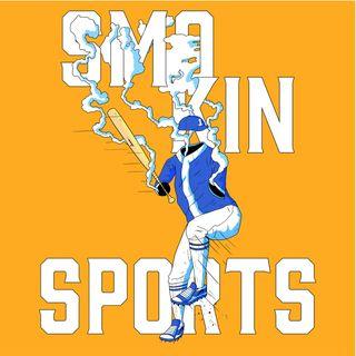 Smokin Sports Ep 27