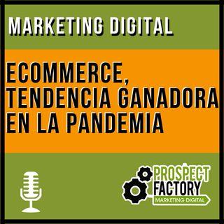 El ecommerce, el gran ganador | Prospect Factory