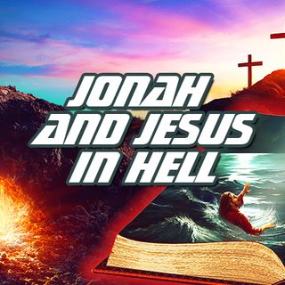 NTEB RADIO BIBLE STUDY: Jesus Says That When Jonah Died In The Whale's Belly It Was A Picture Of His Own 3-Day Trip To Hell