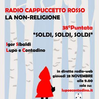 Radio Cappuccetto Rosso | 38 | Soldi, Soldi, Soldi