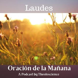 Oración de la Mañana (Laudes)