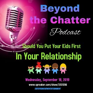 Should You Put Your Kids 1st in Your Relationship  S2 EP27