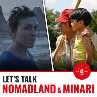 Ep.22 Nomadland+Minari