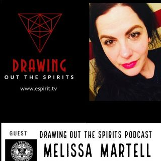 Drawing Out The Spirits Podcast Melissa Martell Feb 2019