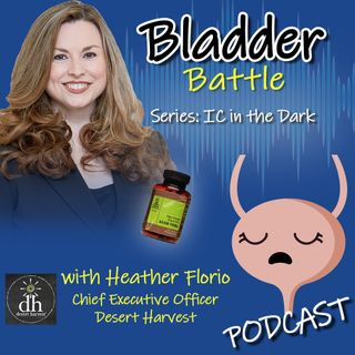 IC in the Dark - Desert Harvest Aloe Vera for Reducing Bladder Symptoms with Heather Florio