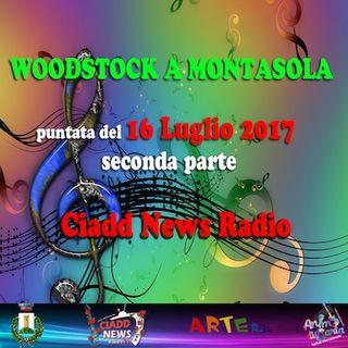 WOODSTOCK A MONTASOLA - 16 LUGLIO 2017 - SECONDA PARTE