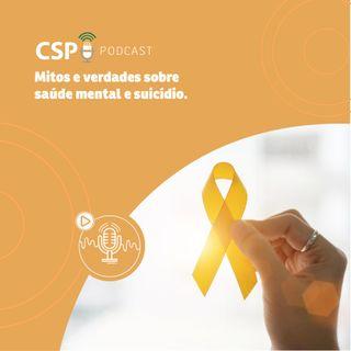 CSP Podcast T02 EP27 - Mitos e verdades sobre saúde mental e suicídio