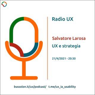 21/04/2021 - Salvatore Larosa: Strategia, business, design e UX