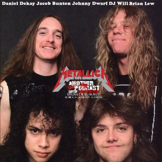 METALLICA DRUNKEN SUMMIT - BRIAN LEW DJ WILL JOHNNY DWARF JACOB BUNTON DANIEL DEKAY