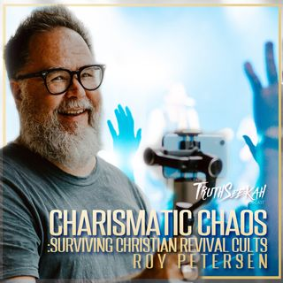 Charismatic Chaos: Surviving Christian Revival Cults | Roy Petersen