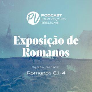 Exposição de Romanos - Romanos 8.1-4  -  Carlos Schütz