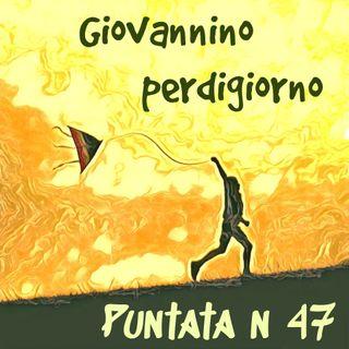 Puntata 47 - Giovannino Perdigiorno