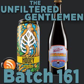 Batch161: The Bruery L'Deracola & Lupulin Brewing Hooey IPA
