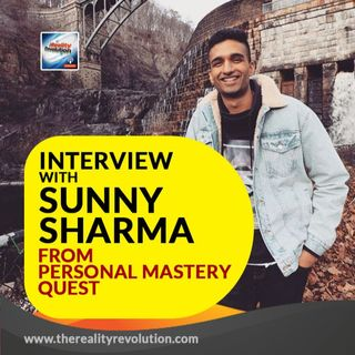 Interview with Sunny Sharma of Personal Mastery Quest