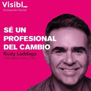 22 I Sé un profesional del cambio I Rudy Laddaga