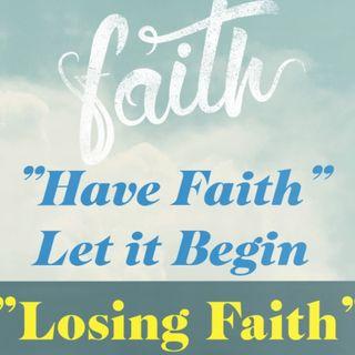 Losing Faith Ep 76