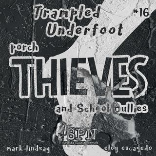 Trampled Underfoot 016 - Porch Thieves and School Bullies