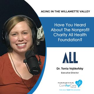 9/17/19: Dr. Tonia Vojtkofsky of the All Health Foundation | Mission and impact of the nonprofit All Health Foundation
