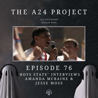 76 - 'Boys State' Interviews with Amanda McBaine & Jesse Moss