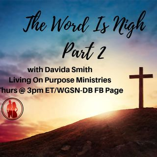 The Word In Nigh Part 2 with Davida Smith