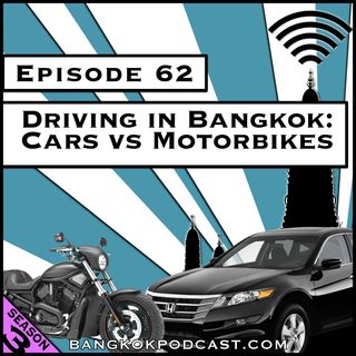 Driving in Bangkok: Cars vs. Motorbikes [Season 3, Episode 62]