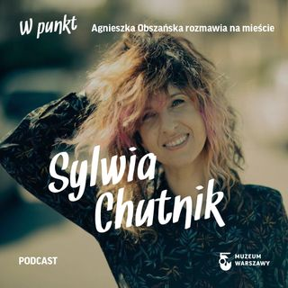 4 - W punkt. Sylwia Chutnik