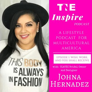 Episode 1 TNE inspire Podcast Fashion Edition w/ Host On the Edge w Edith guest Johana Hernandez audio
